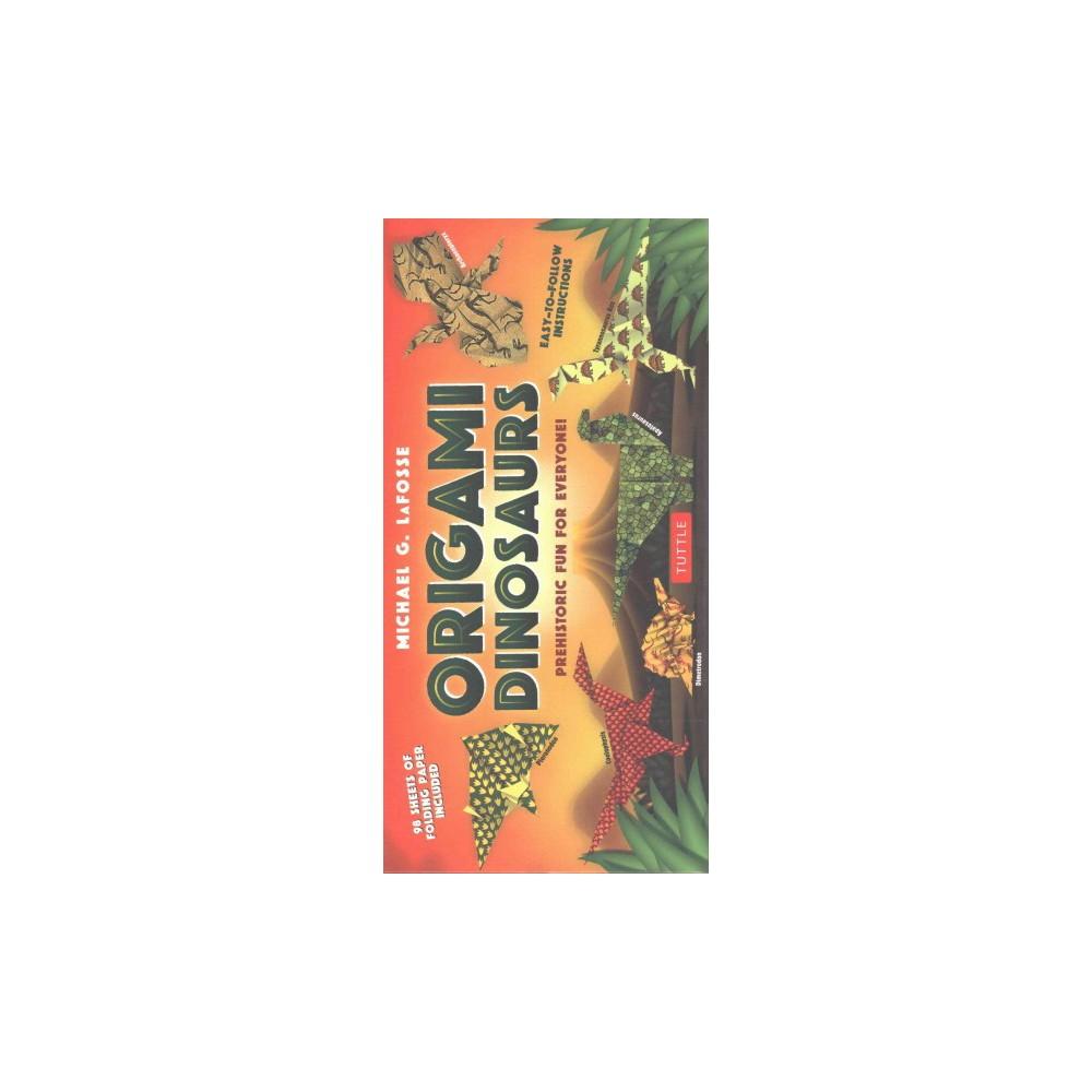 Origami Dinosaurs : Prehistoric Fun for Everyone! (Paperback) (Michael G. LaFosse)