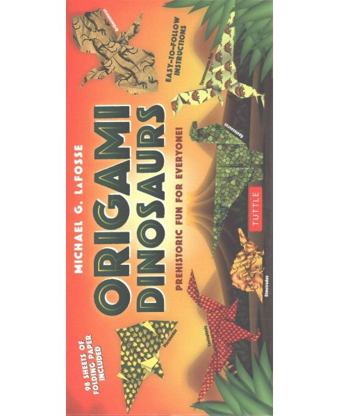 Origami Dinosaurs : Prehistoric Fun for Everyone! (Paperback) (Michael G. LaFosse) - image 1 of 1