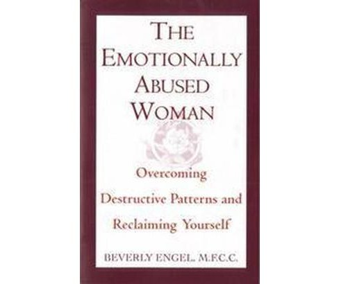 Emotionally Abused Women : Overcoming Destructive Patterns and Reclaiming Yourself (Reissue) (Paperback) - image 1 of 1