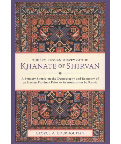 1820 Russian Survey of the Khanate of Shirvan : A Primary Source on the Demography and Economy of an - image 1 of 1