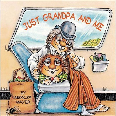 Just Grandpa and Me - (Mercer Mayer's Little Critter (Paperback))by Mercer Mayer (Paperback)