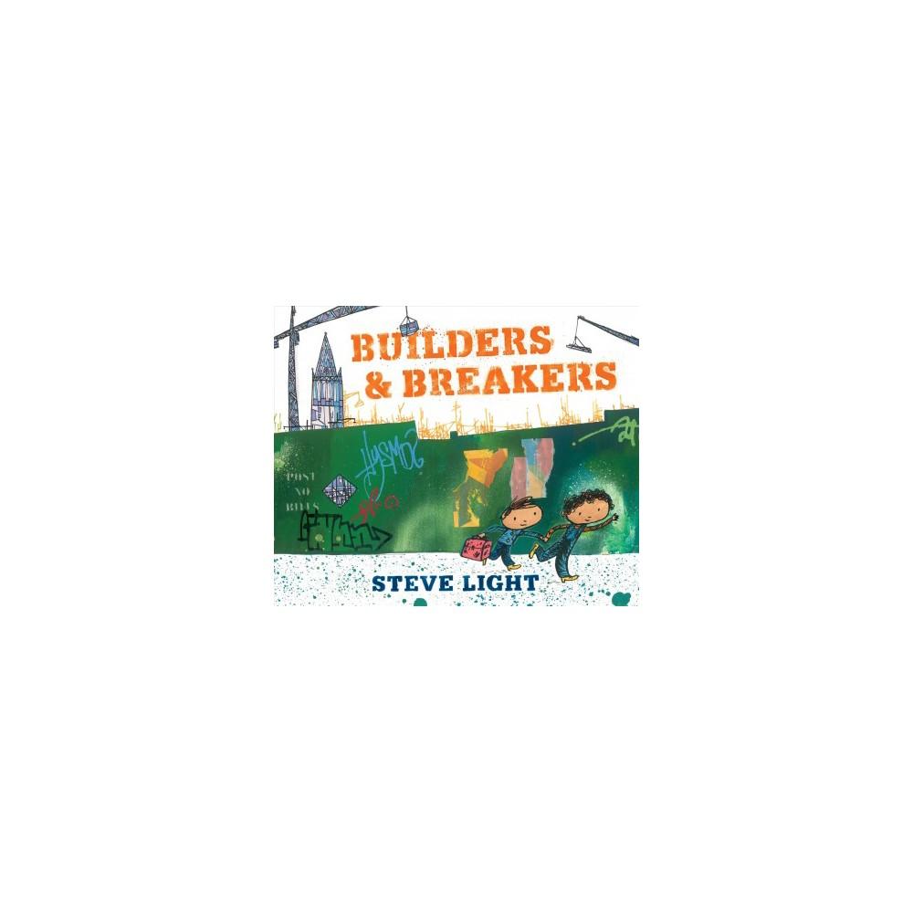 Builders & Breakers - by Steve Light (School And Library)