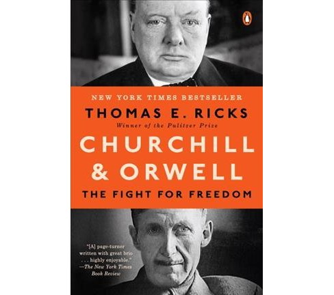 Churchill and Orwell : The Fight for Freedom -  Reprint by Thomas E. Ricks (Paperback) - image 1 of 1