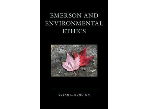 Emerson and Environmental Ethics -  by Susan L. Dunston (Hardcover) - image 1 of 1