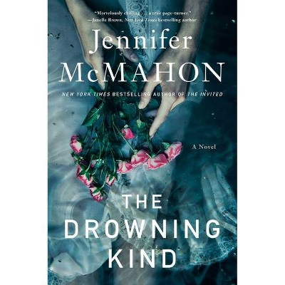 The Drowning Kind - by Jennifer McMahon (Hardcover)