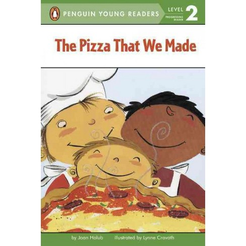 The Pizza That We Made - (Penguin Young Readers, Level 2) by  Joan Holub (Paperback) - image 1 of 1