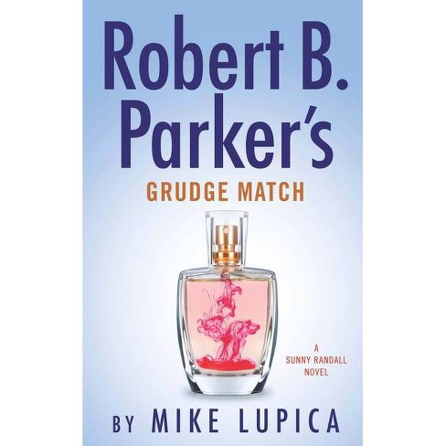 Robert B. Parker's Grudge Match - by  Mike Lupica (Hardcover) - image 1 of 1