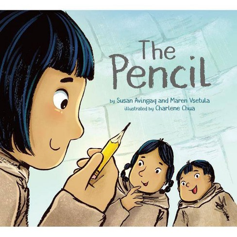 The Pencil - by  Susan Avingaq & Maren Vsetula (Hardcover) - image 1 of 1