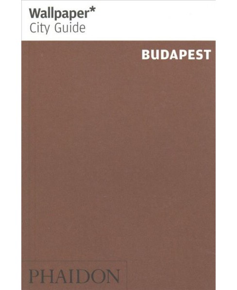 Wallpaper* City Guide Budapest (Paperback) - image 1 of 1