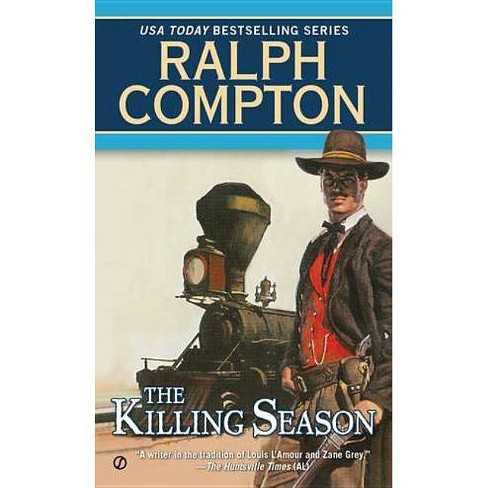 The Killing Season - (Trail of the Gunfighter Western) by  Ralph Compton (Paperback) - image 1 of 1