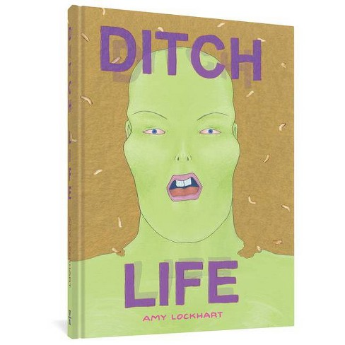 Ditch Life - (The Fantagraphics Underground) by  Amy Lockhart (Hardcover) - image 1 of 1