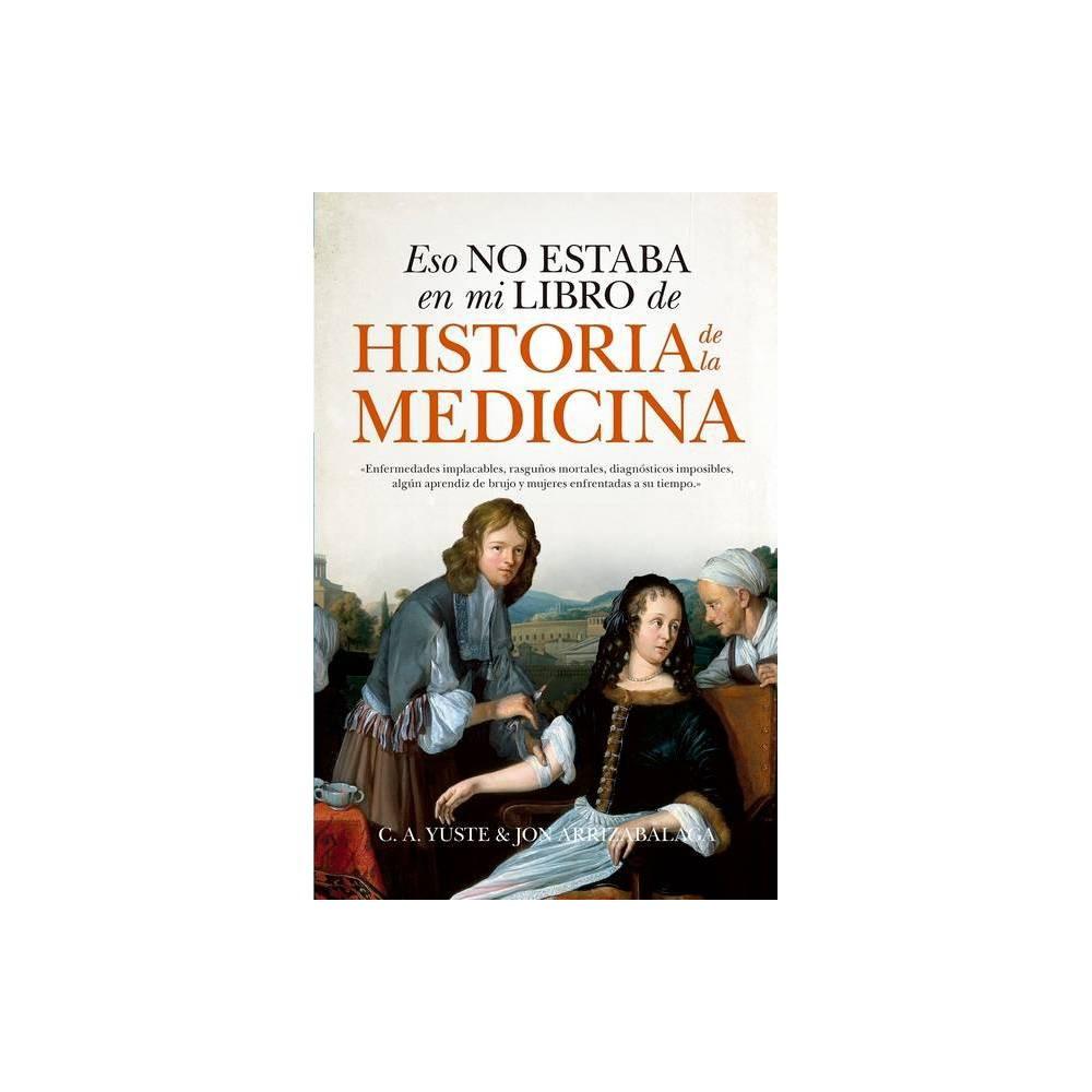 Eso No Estaba En Mi Libro De Historia De La Medicina By Jon Arrizabalag Paperback