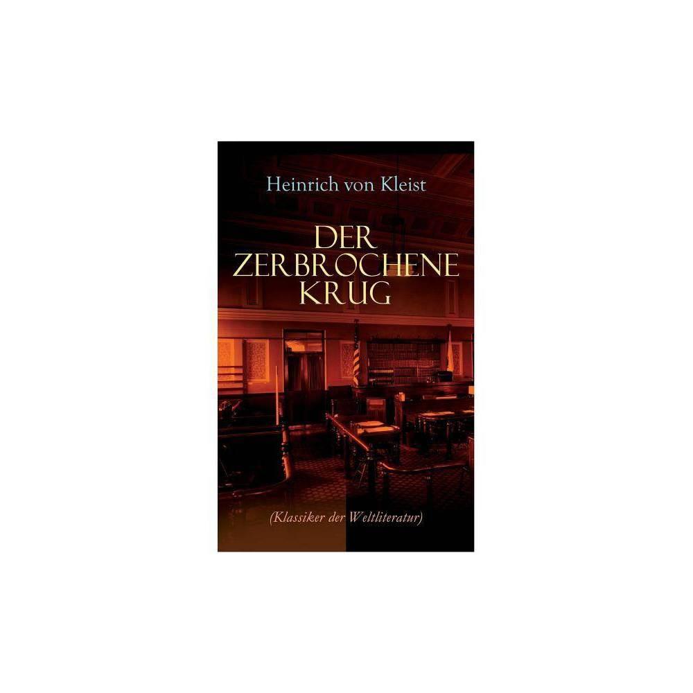 Der Zerbrochene Krug Klassiker Der Weltliteratur By Heinrich Von Kleist Paperback