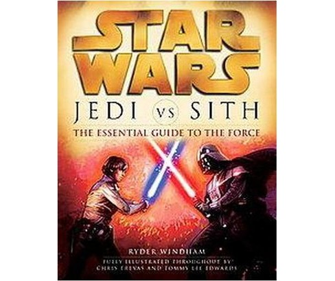 Jedi Vs. Sith : The Essential Guide to the Force (Paperback) (Ryder Windham) - image 1 of 1