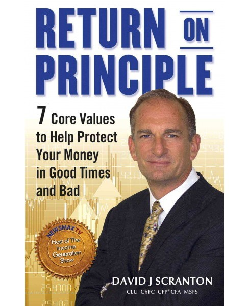 Return on Principle : 7 Core Values to Help Protect Your Money in Good Times and Bad (Hardcover) (David - image 1 of 1