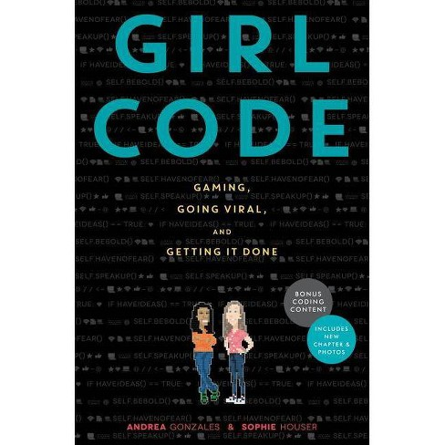 Girl Code - by  Andrea Gonzales & Sophie Houser (Paperback) - image 1 of 1