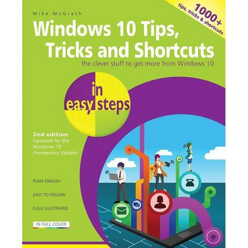 Windows 10 Tips, Tricks & Shortcuts in Easy Steps - (In Easy Steps) 2by  Mike McGrath (Paperback) - image 1 of 1