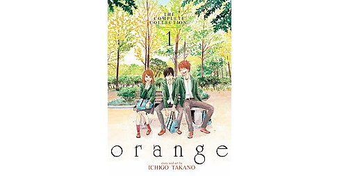 Orange The Complete Collection 1 (Paperback) (Ichigo Takano) - image 1 of 1