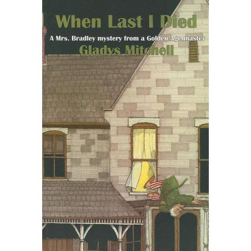 When Last I Died - (Rue Morgue Vintage Mysteries) by  Gladys Mitchell (Paperback) - image 1 of 1