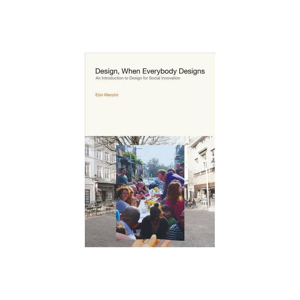 Design When Everybody Designs Design Thinking Design Theory By Ezio Manzini Hardcover