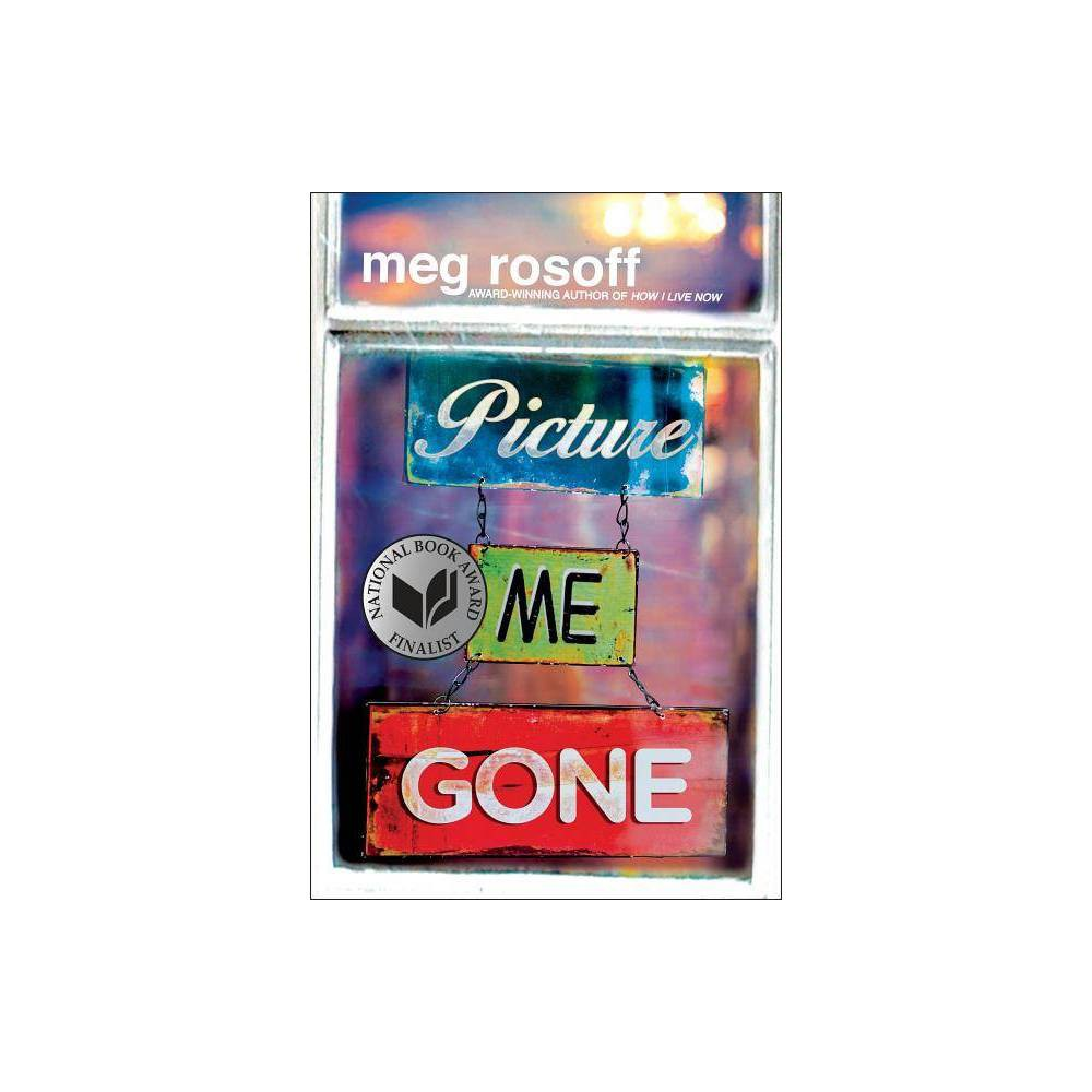 Picture Me Gone By Meg Rosoff Paperback