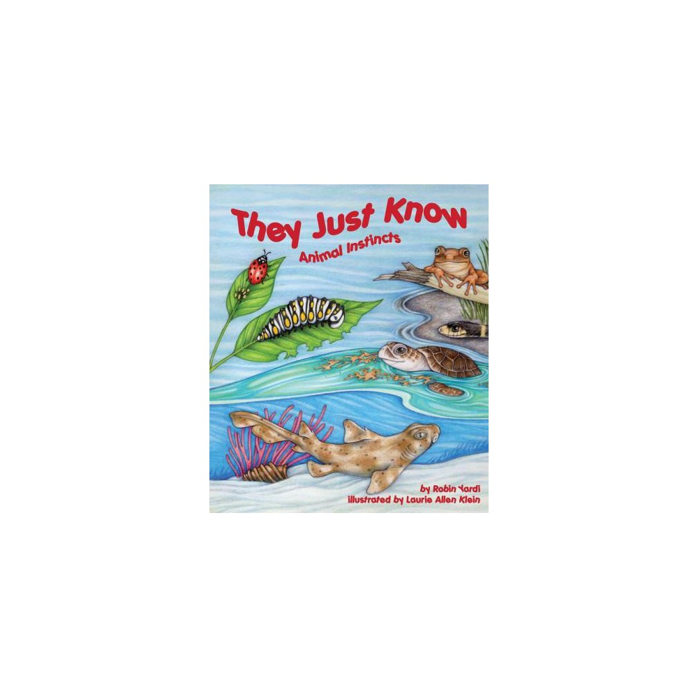 They Just Know : Animal Instincts (Paperback) (Robin Yardi)