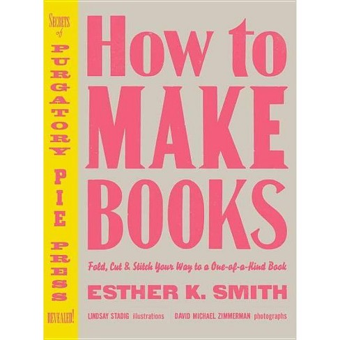 How to Make Books - by  Esther K Smith (Hardcover) - image 1 of 1