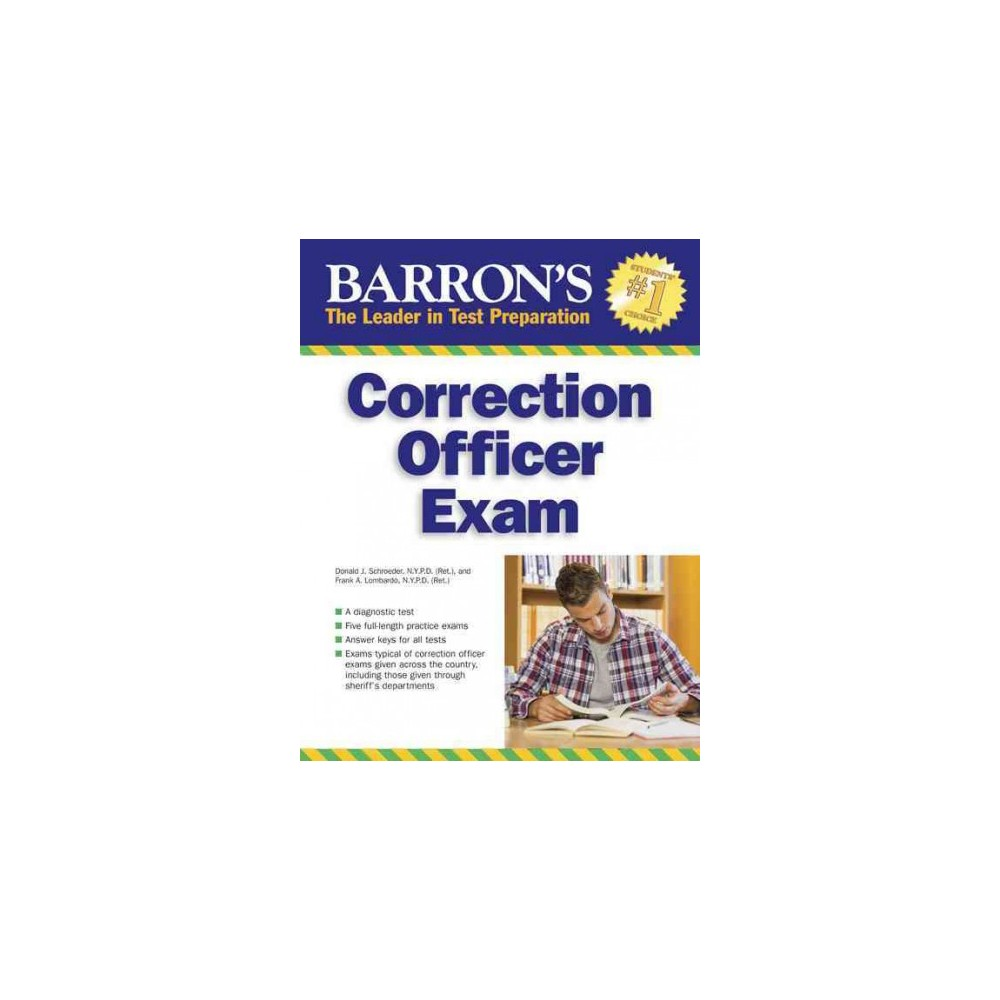 Barron's Correction Officer Exam - by Ph.d. Donald J. Schroeder & Frank A. Lombardo (Paperback)