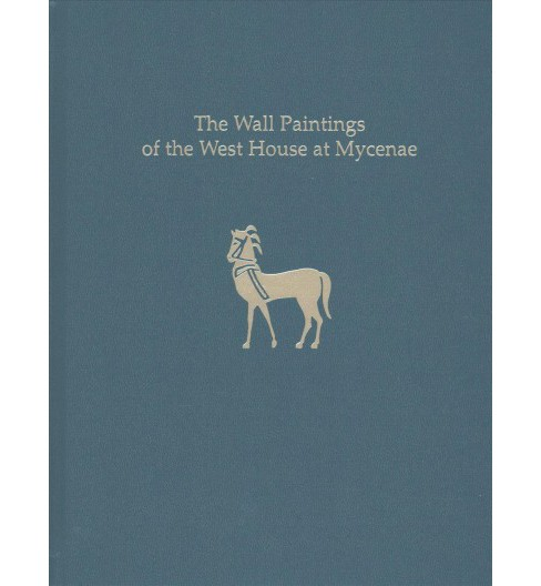 Wall Paintings of the West House at Mycenae (Hardcover) (Iphiyenia Tournavitou) - image 1 of 1