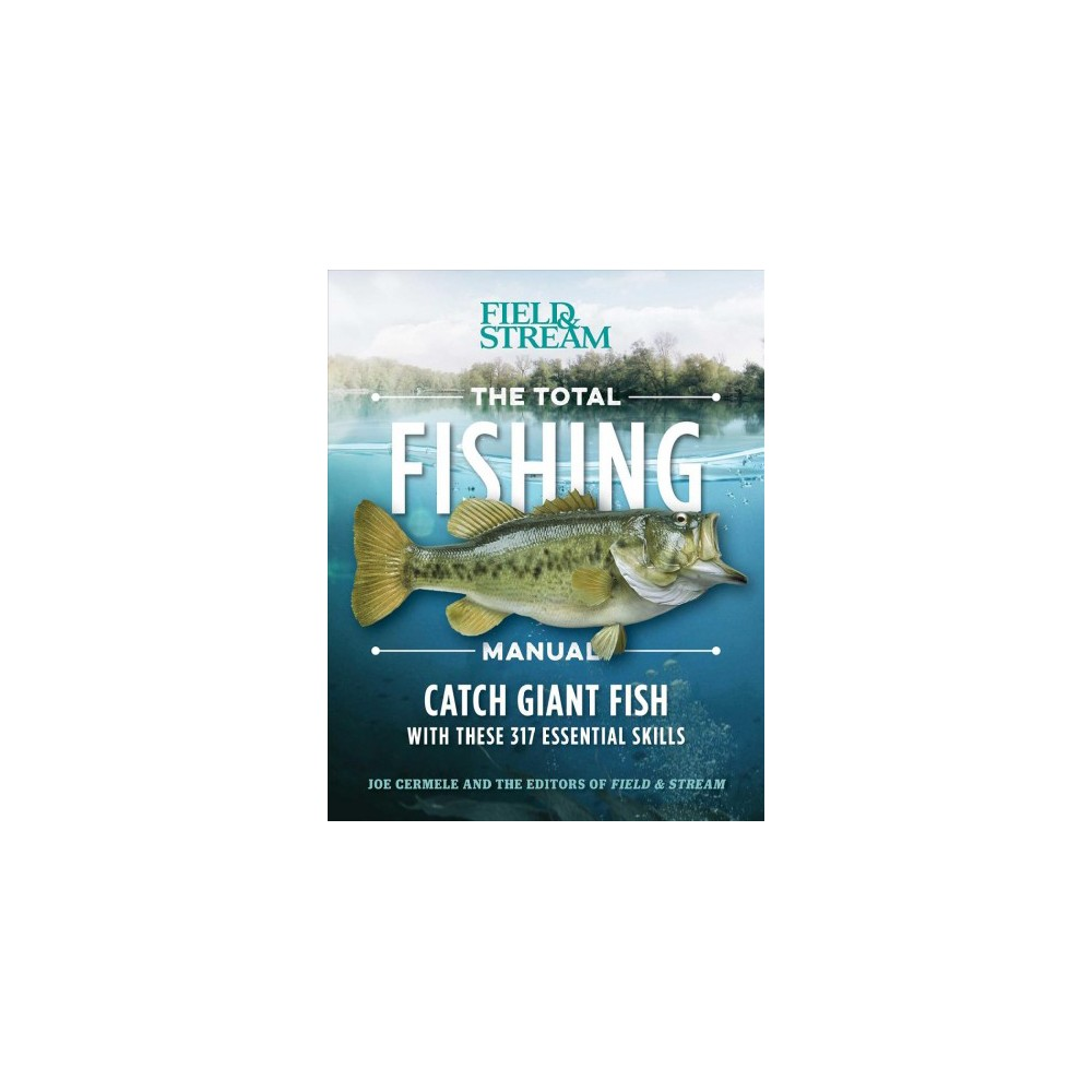 Total Fishing Manual : Catch Giant Fish with These 317 Essential Skills (Reprint) (Paperback) (Joe