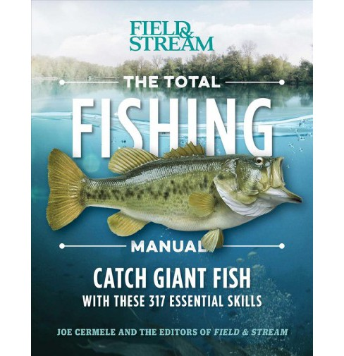 Total Fishing Manual : Catch Giant Fish with These 317 Essential Skills (Reprint) (Paperback) (Joe - image 1 of 1