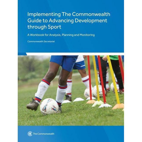 Implementing the Commonwealth Guide to Advancing Development Through Sport - by  Colin Higgs - image 1 of 1