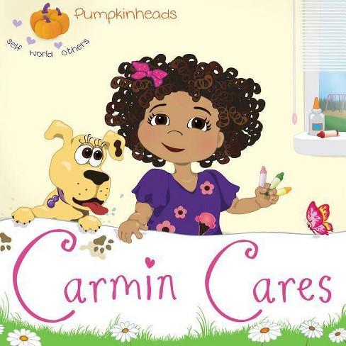 Carmin Cares - (Pumpkinheads) by  Karen Kilpatrick (Board_book) - image 1 of 1