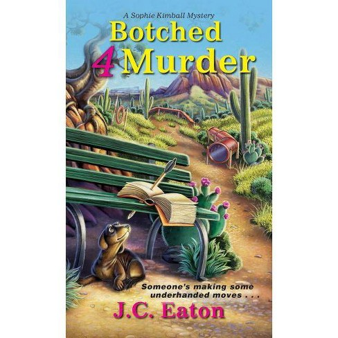 Botched 4 Murder - (Sophie Kimball Mystery)by  J C Eaton (Paperback) - image 1 of 1