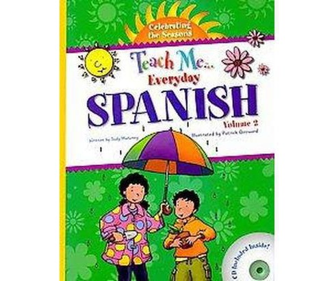Teach Me Everyday Spanish : Celebrating the Seasons (Vol 2) (Bilingual) (Hardcover) (Judy Mahoney) - image 1 of 1