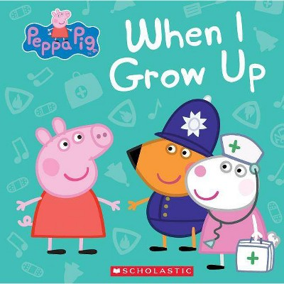 When I Grow Up - (Peppa Pig)by Marilyn Easton (Hardcover)