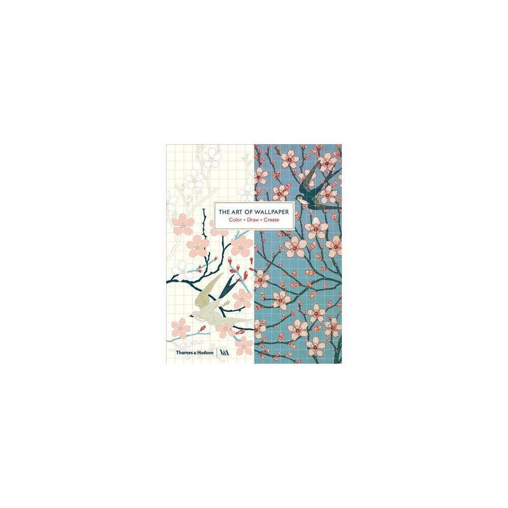 Art of Wallpaper : Color, Draw, Create (Paperback)