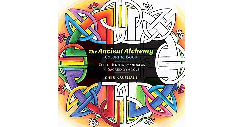 Ancient Alchemy Adult Coloring Book Celtic Knots Mandalas And