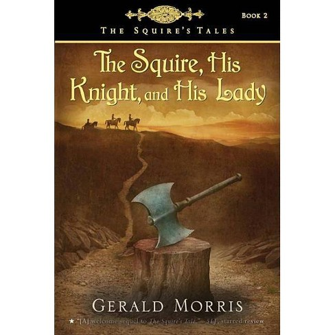 The Squire, His Knight, and His Lady - (Squire's Tales (Houghton Mifflin Paperback)) by  Gerald Morris - image 1 of 1