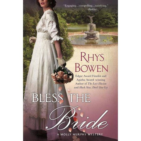 Bless the Bride - (Molly Murphy Mysteries) by  Rhys Bowen (Paperback) - image 1 of 1
