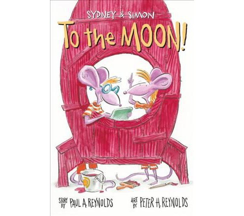 To the Moon! -  (Sydney and Simon) by Paul Reynolds (Hardcover) - image 1 of 1