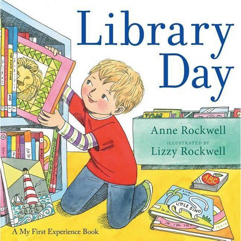 Library Day - (A My First Experience Book) by  Anne Rockwell (Paperback) - image 1 of 1