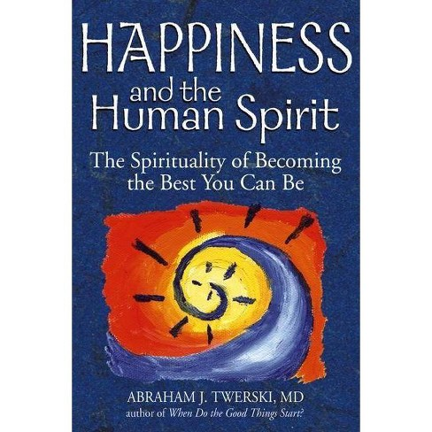 Happiness and the Human Spirit - by  Abraham J Twerski (Hardcover) - image 1 of 1