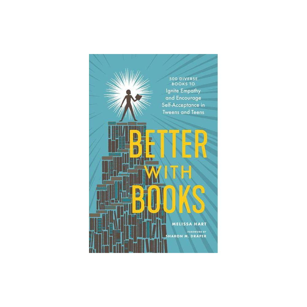 Better with Books - by Melissa Hart (Paperback) Electronics > Books - Mmbv > Books > Books