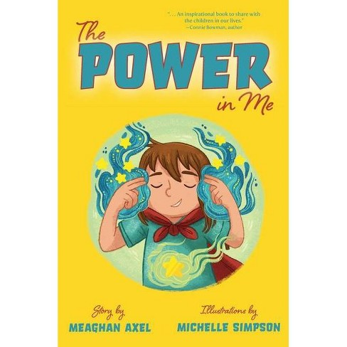The Power in Me - by  Meaghan Axel (Hardcover) - image 1 of 1