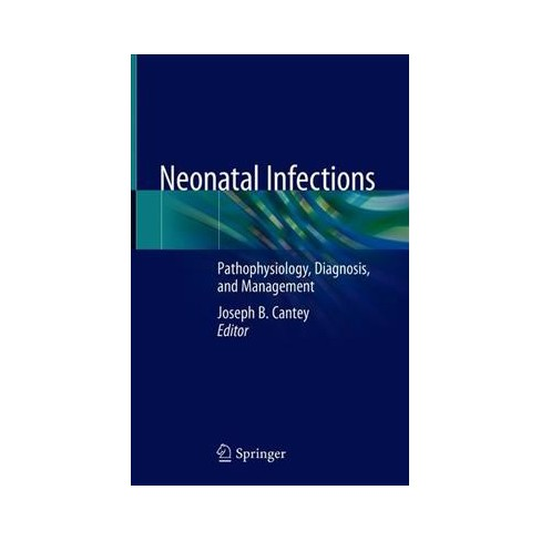 Neonatal Infections : Pathophysiology, Diagnosis, and Management ...