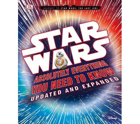 Star Wars : Absolutely Everything You Need to Know (Hardcover) (Adam Bray & Kerrie Dougherty & Cole - image 1 of 1