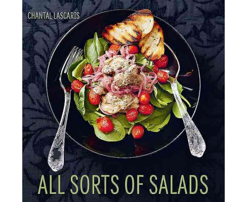 All Sorts of Salads (Paperback) (Chantal Lascaris) - image 1 of 1
