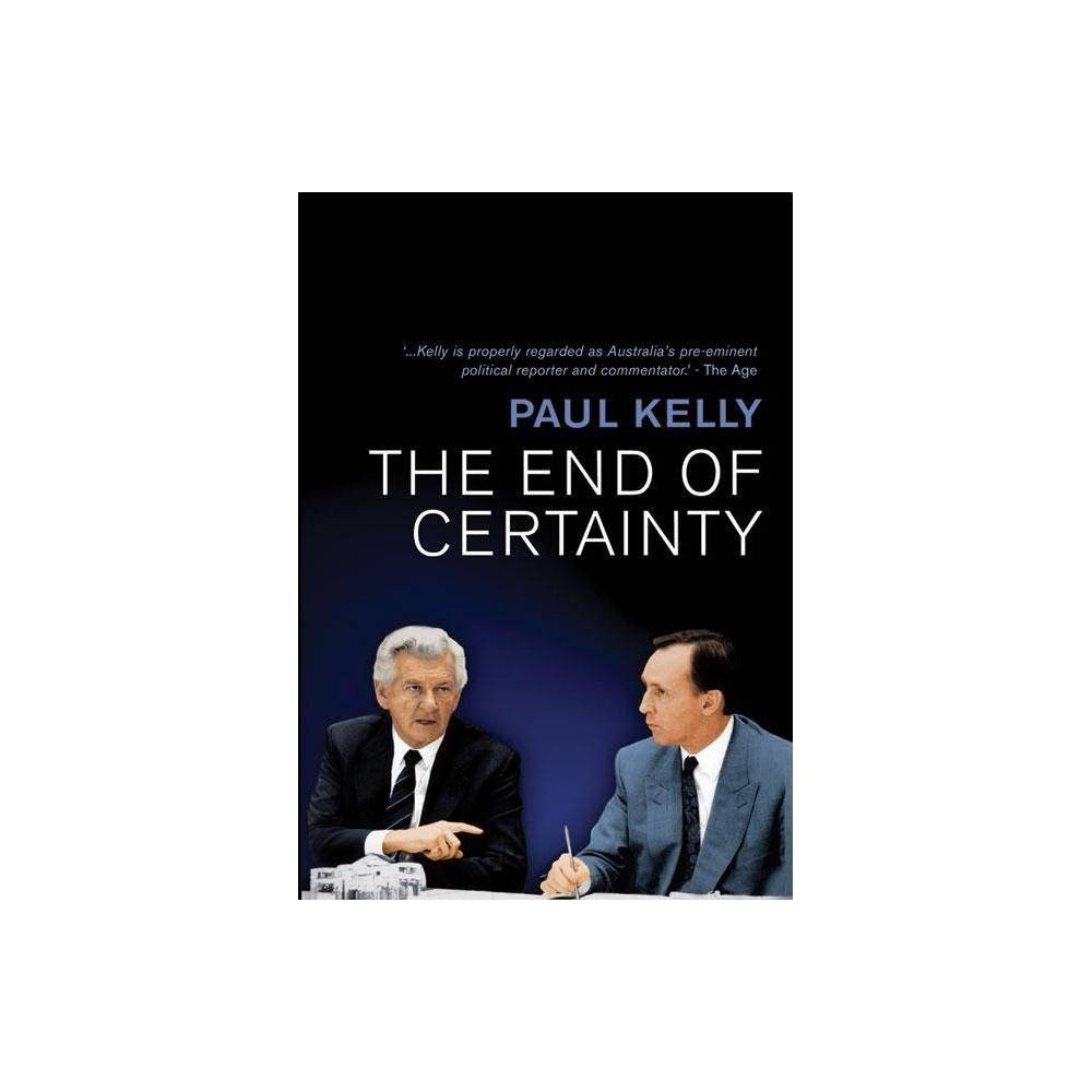 The End Of Certainty 2 Edition By Paul Kelly Paperback