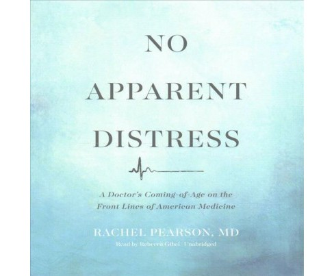 No Apparent Distress : A Doctor's Coming-of-Age on the Front Lines of American Medicine (Unabridged) - image 1 of 1